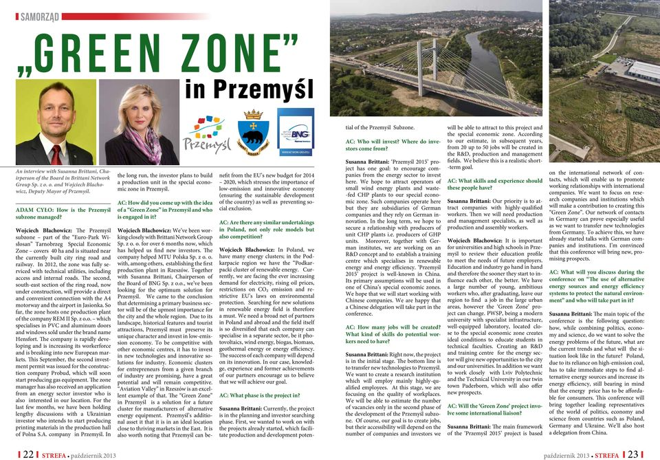 Wojciech Błachowicz: The Przemyśl subzone part of the Euro-Park Wisłosan Tarnobrzeg Special Economic Zone covers 40 ha and is situated near the currently built city ring road and railway.
