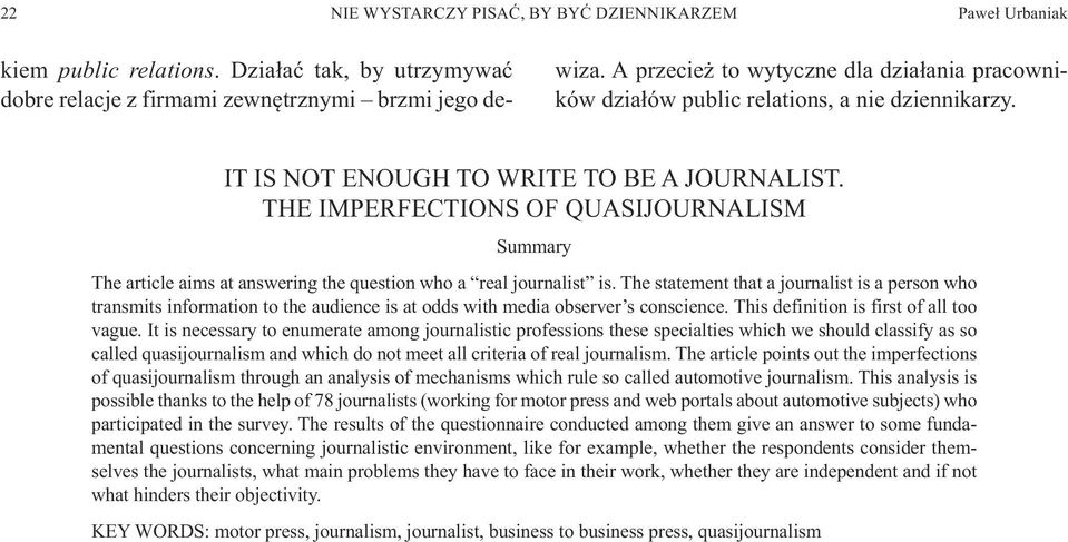 THE IMPERFECTIONS OF QUASIJOURNALISM Summary The article aims at answering the question who a real journalist is.