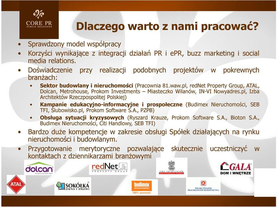 pl, rednet Property Group, ATAL, Dolcan, Metrohouse, Prokom Investments Miasteczko Wilanów, IN-VI Nowyadres.