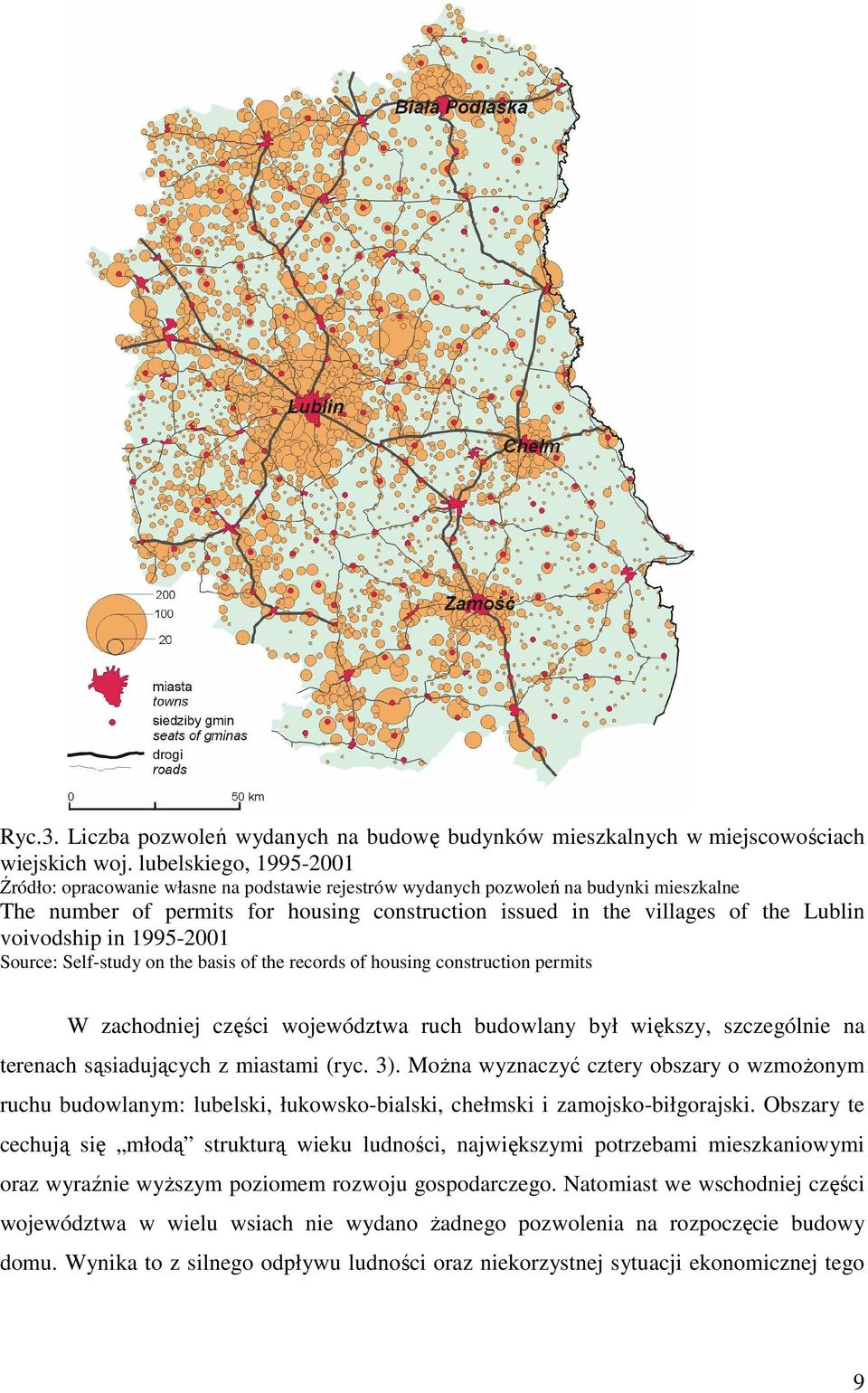 voivodship in 1995-2001 Source: Self-study on the basis of the records of housing construction permits W zachodniej części województwa ruch budowlany był większy, szczególnie na terenach