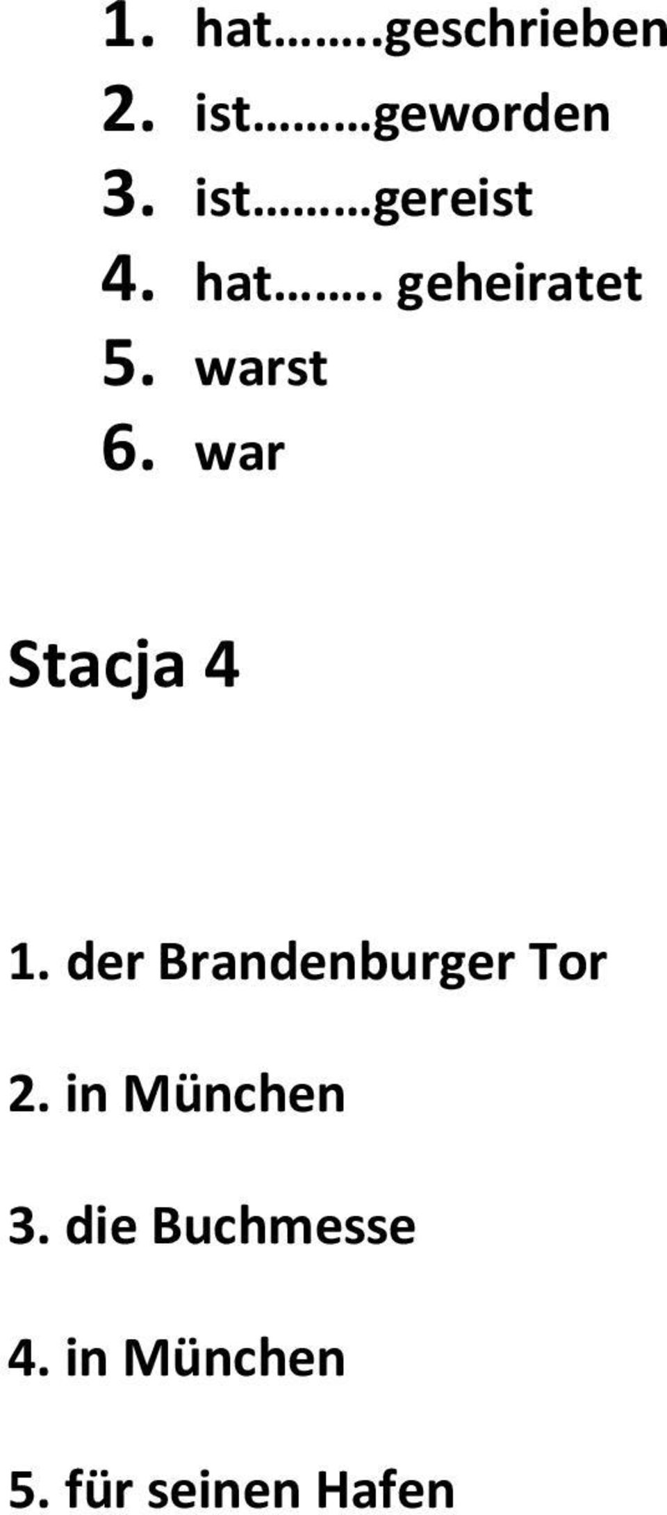 war Stacja 4 1. der Brandenburger Tor 2.