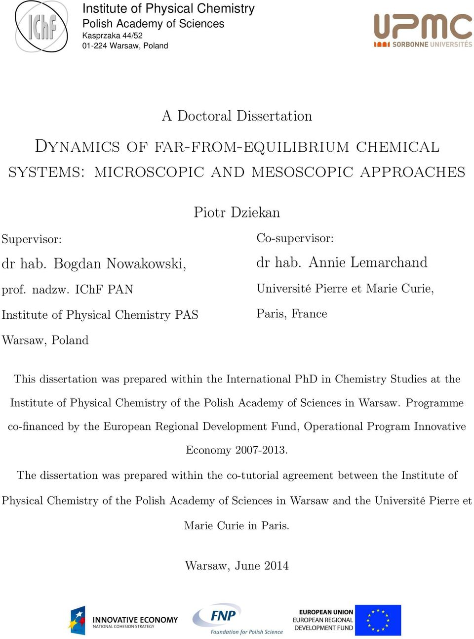 Annie Lemarchand Université Pierre et Marie Curie, Paris, France Warsaw, Poland This dissertation was prepared within the International PhD in Chemistry Studies at the Institute of Physical Chemistry