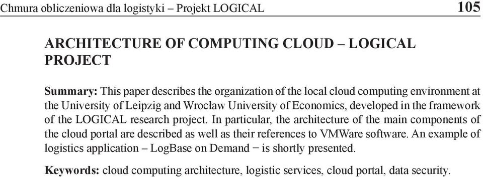 research project. In particular, the architecture of the main components of the cloud portal are described as well as their references to VMWare software.