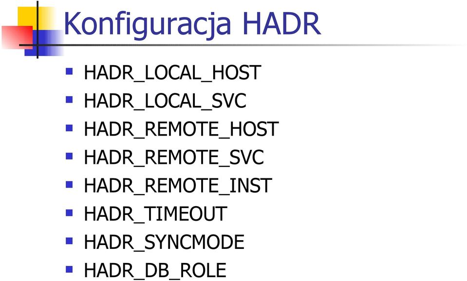 HADR_REMOTE_SVC HADR_REMOTE_INST