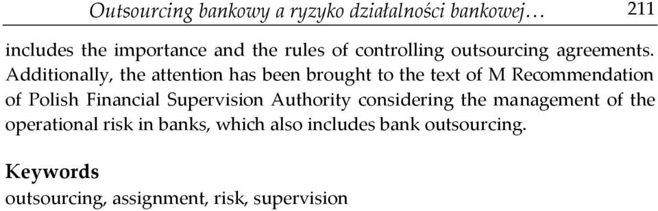 Additionally, the attention has been brought to the text of M Recommendation of Polish Financial