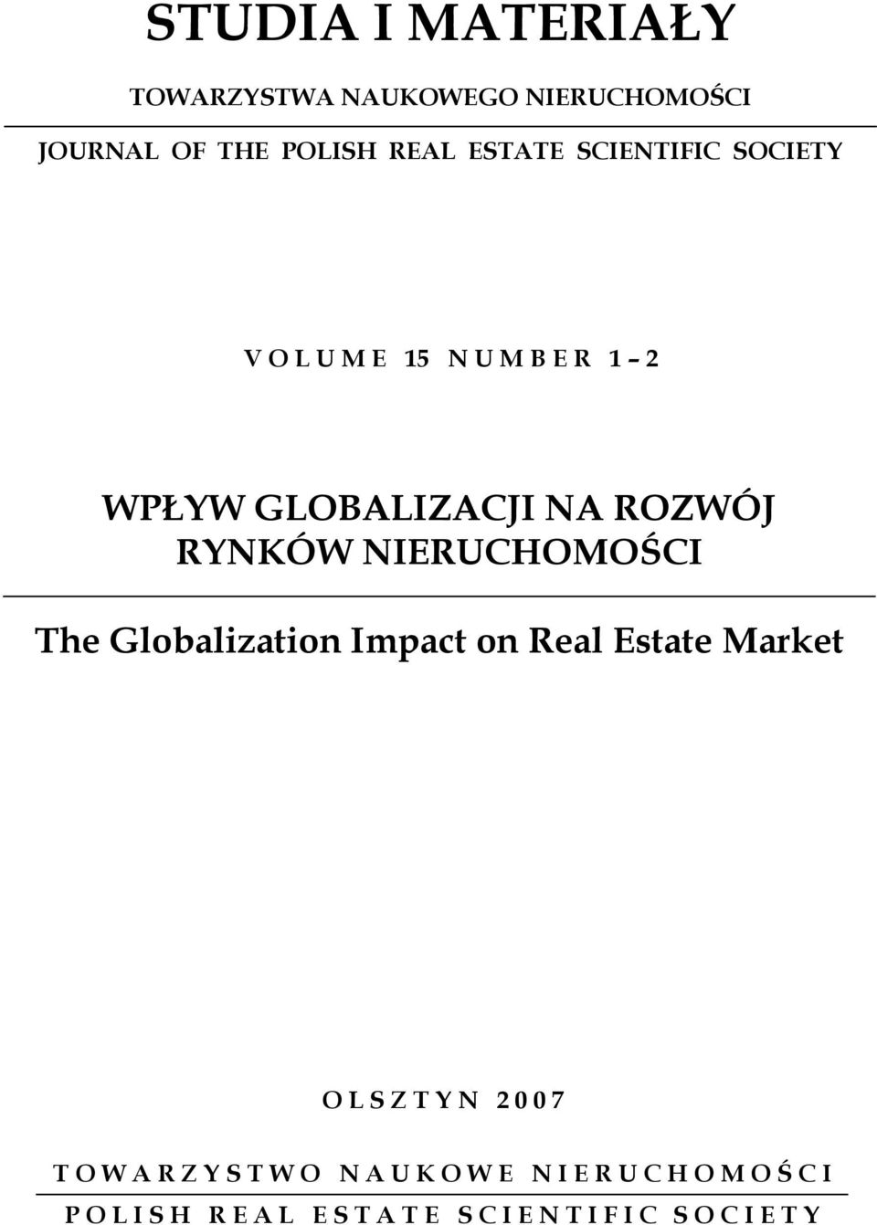 NIERUCHOMOŚCI The Globalization Impact on Real Estate Market O L S Z T Y N 2 0 0 7 T O W A R Z Y