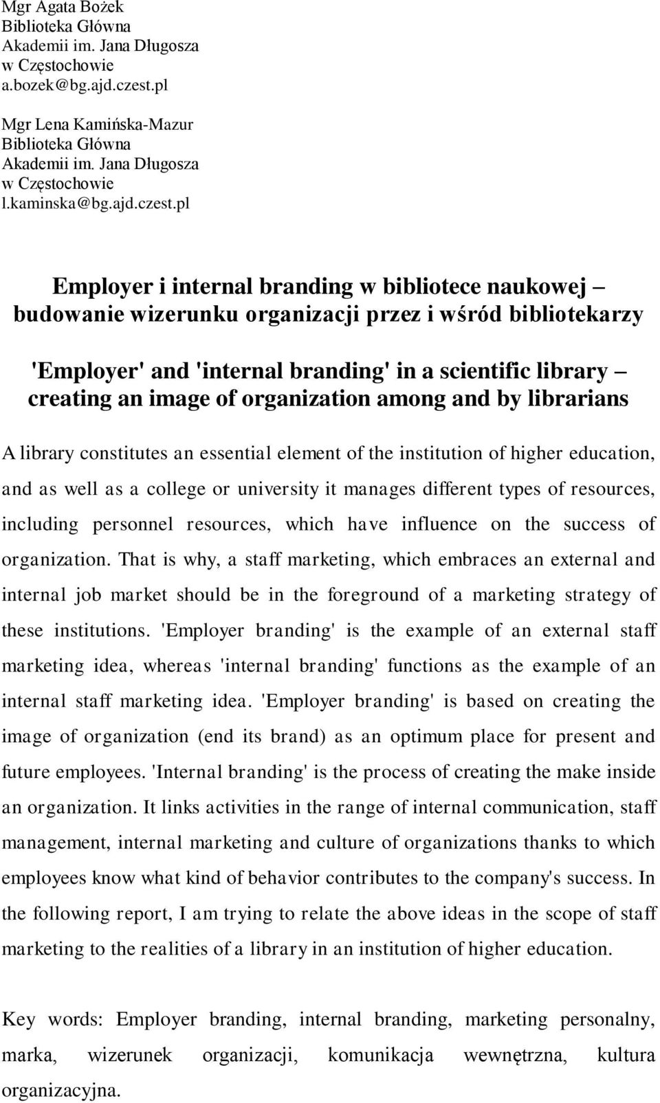 pl Employer i internal branding w bibliotece naukowej budowanie wizerunku organizacji przez i wśród bibliotekarzy 'Employer' and 'internal branding' in a scientific library creating an image of