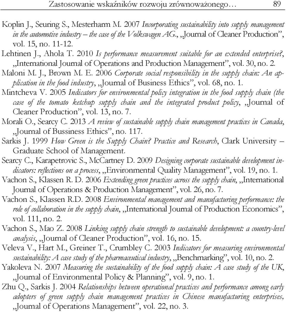 2010 Is performance measurement suitable for an extended enterprise?, International Journal of Operations and Production Management, vol. 30, no. 2. Maloni M. J., Brown M. E.