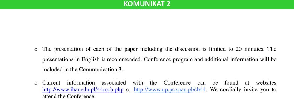 Conference program and additional information will be included in the Communication 3.