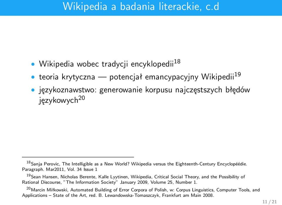 Perovic, The Intelligible as a New World? Wikipedia versus the Eighteenth-Century Encyclopéédie. Paragraph. Mar2011, Vol.