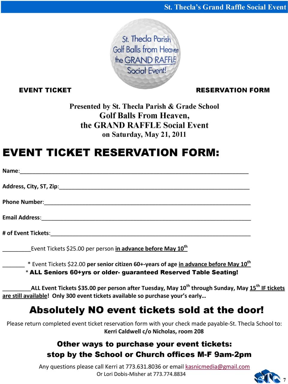 # of Event Tickets: Event Tickets $25.00 per person in advance before May 10 th * Event Tickets $22.
