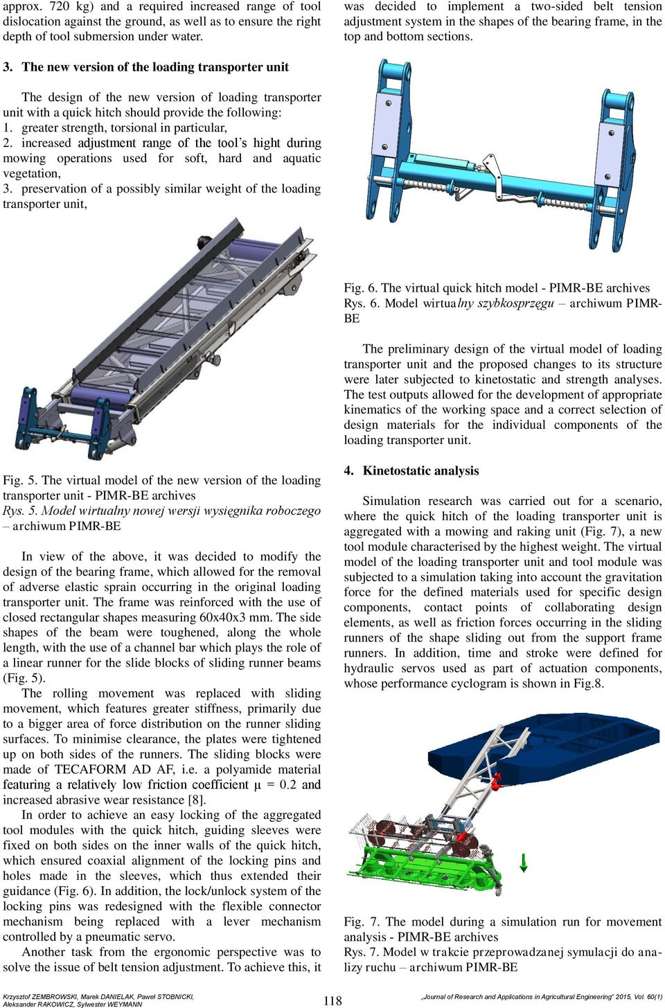 The new version of the loading transporter unit The design of the new version of loading transporter unit with a quick hitch should provide the following: 1.