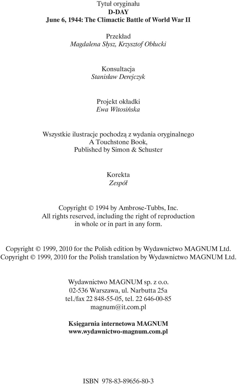 All rights reserved, including the right of reproduction in whole or in part in any form. Copyright 1999, 2010 for the Polish edition by Wydawnictwo MAGNUM Ltd.