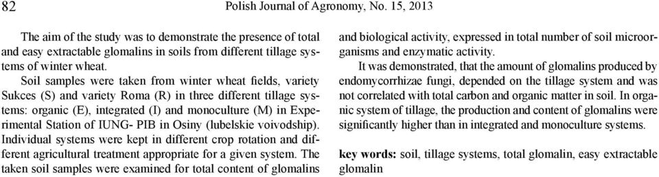 of IUNG- PIB in Osiny (lubelskie voivodship). Individual systems were kept in different crop rotation and different agricultural treatment appropriate for a given system.