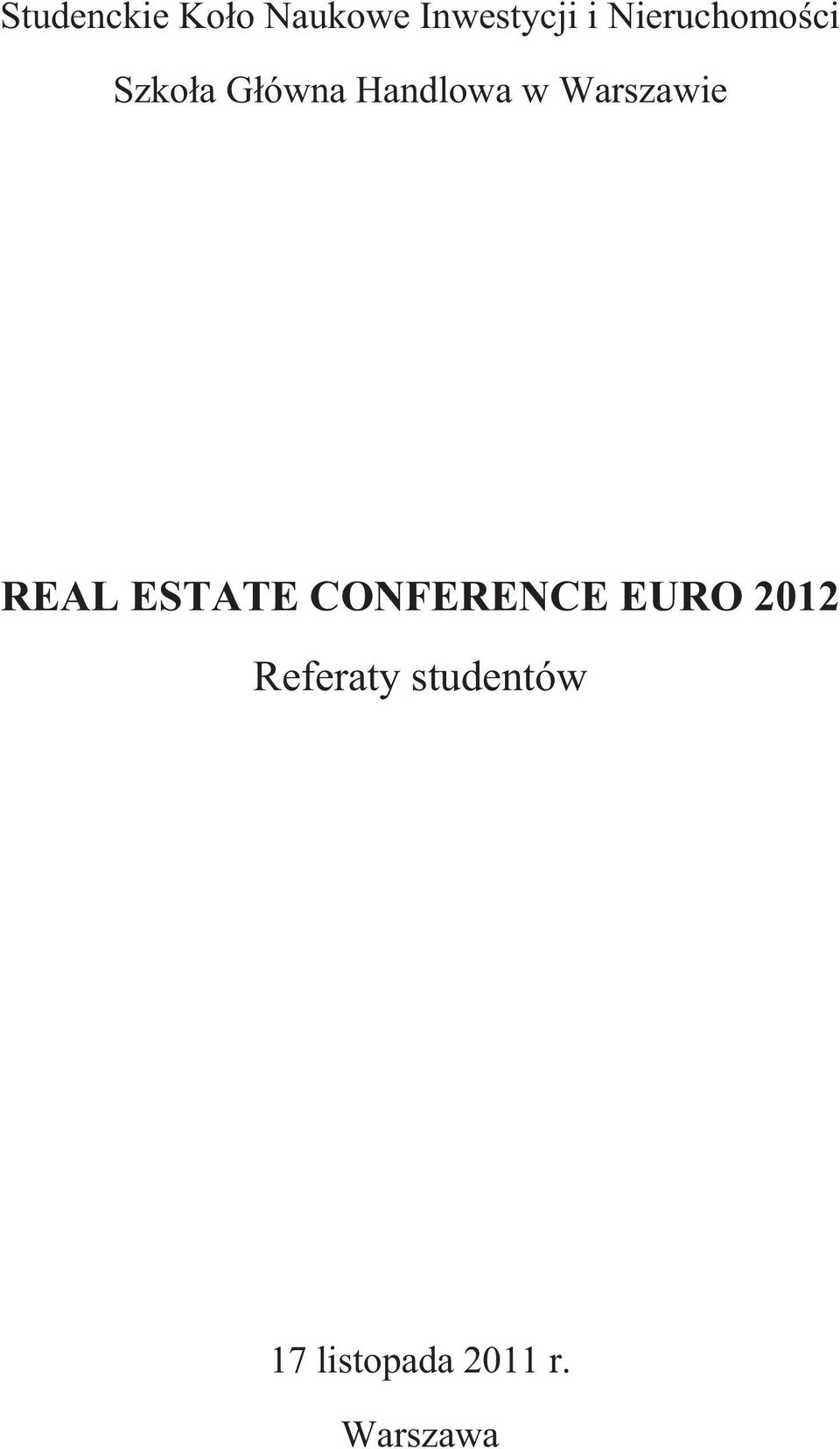 Warszawie REAL ESTATE CONFERENCE EURO