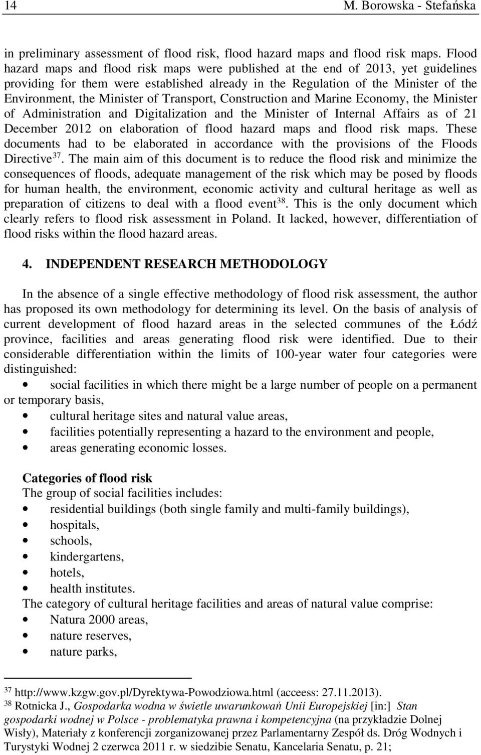 of Transport, Construction and Marine Economy, the Minister of Administration and Digitalization and the Minister of Internal Affairs as of 21 December 2012 on elaboration of flood hazard maps and