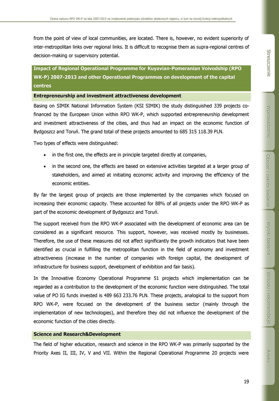 Impact of Regional Operational Programme for Kuyavian-Pomeranian Voivodship (RPO WK-P) 2007-2013 and other Operational Programmes on development of the capital centres Entrepreneurship and investment