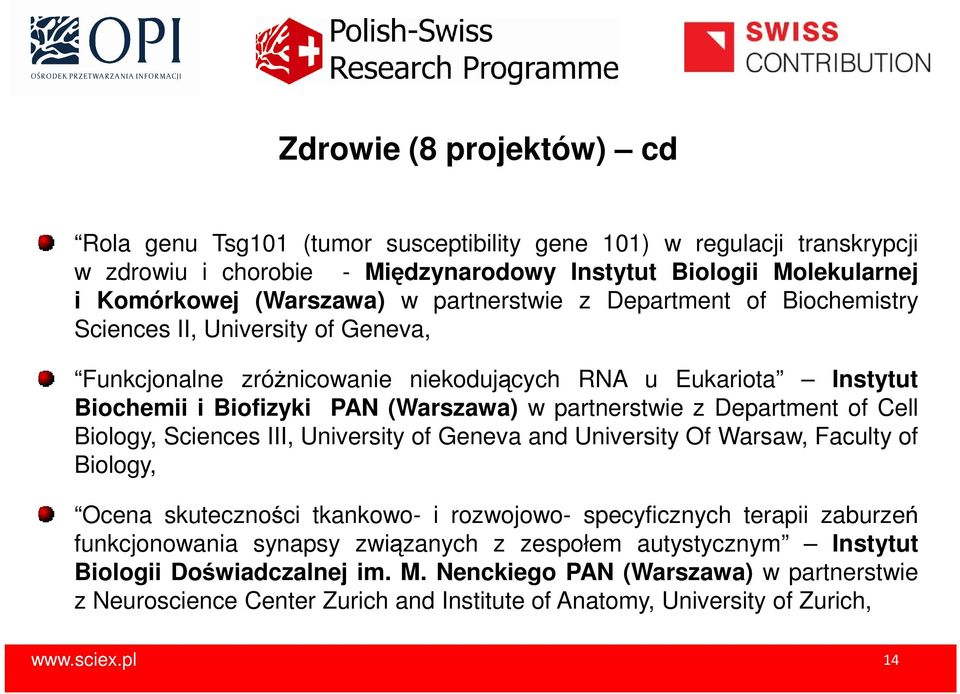 Department of Cell Biology, Sciences III, University of Geneva and University Of Warsaw, Faculty of Biology, Ocena skuteczności tkankowo- i rozwojowo- specyficznych terapii zaburzeń funkcjonowania