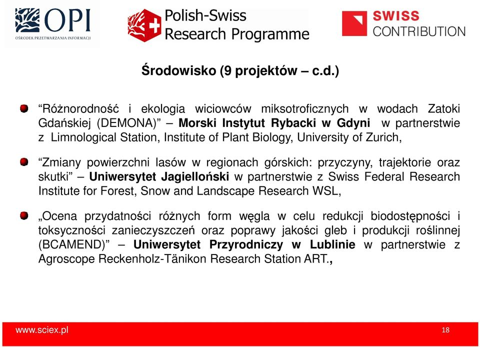 partnerstwie z Swiss Federal Research Institute for Forest, Snow and Landscape Research WSL, Ocena przydatności róŝnych form węgla w celu redukcji biodostępności i toksyczności