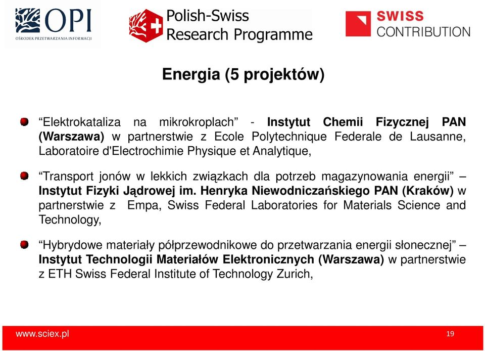 Henryka Niewodniczańskiego PAN (Kraków) w partnerstwie z Empa, Swiss Federal Laboratories for Materials Science and Technology, Hybrydowe materiały