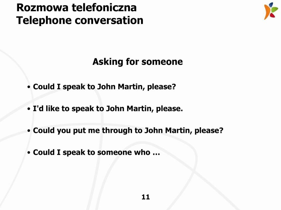 I'd like to speak to John Martin, please.