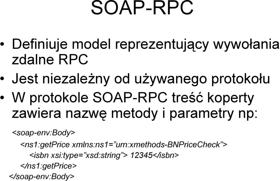 i parametry np: <soap-env:body> <ns1:getprice xmlns:ns1=