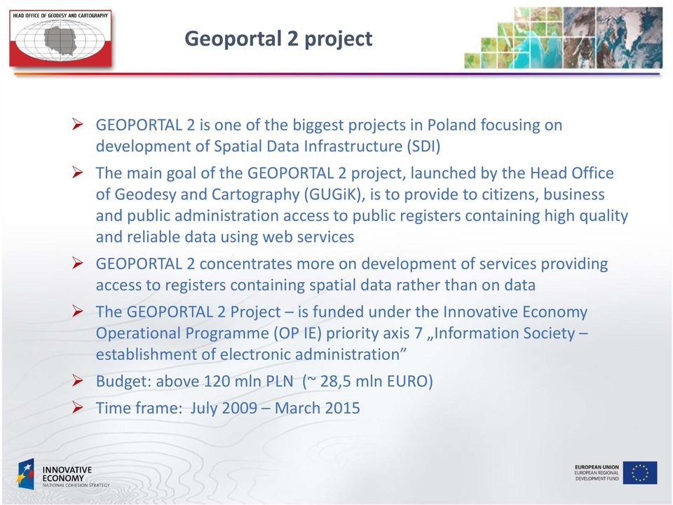 high quality and reliable Czwarty data using poziom web services GEOPORTAL»Piąty 2 concentrates poziom more on development of services providing access to registers containing spatial data rather