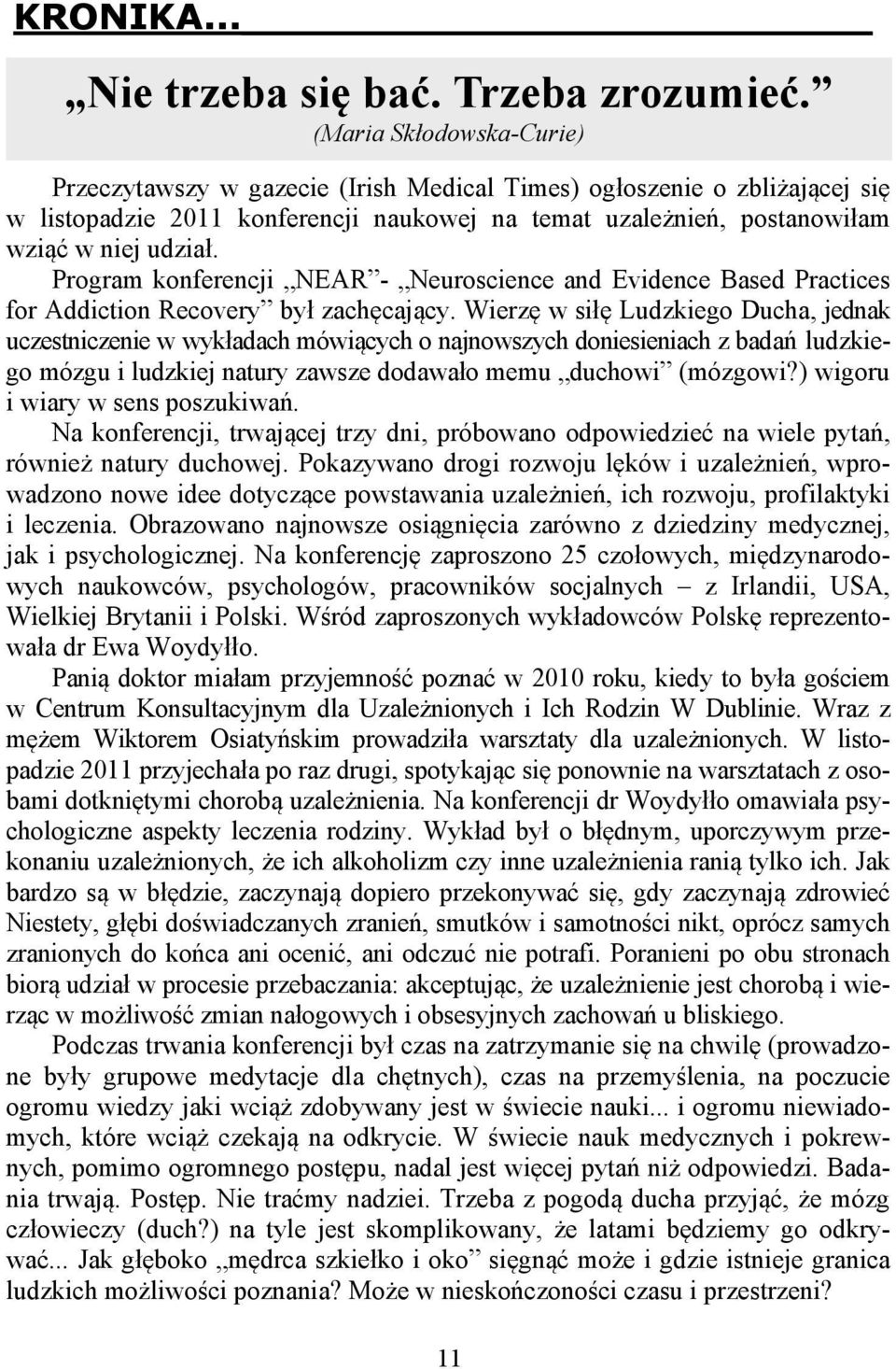 Program konferencji NEAR - Neuroscience and Evidence Based Practices for Addiction Recovery był zachęcający.