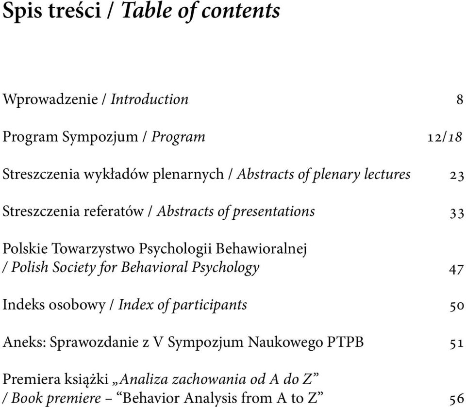 Psychologii Behawioralnej / Polish Society for Behavioral Psychology 47 Indeks osobowy / Index of participants 50 Aneks: