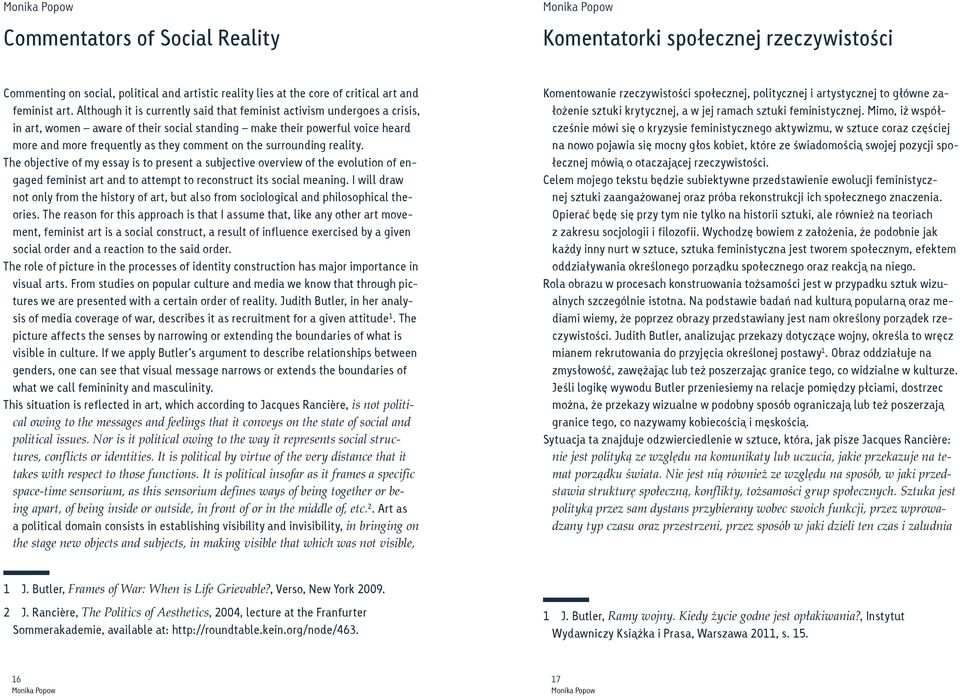 surrounding reality. The objective of my essay is to present a subjective overview of the evolution of engaged feminist art and to attempt to reconstruct its social meaning.