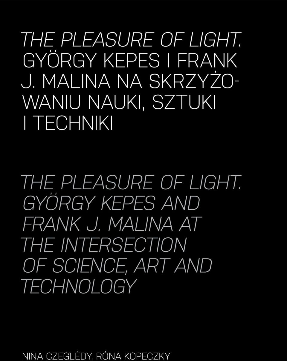 Pleasure of Light. György Kepes and Frank J.