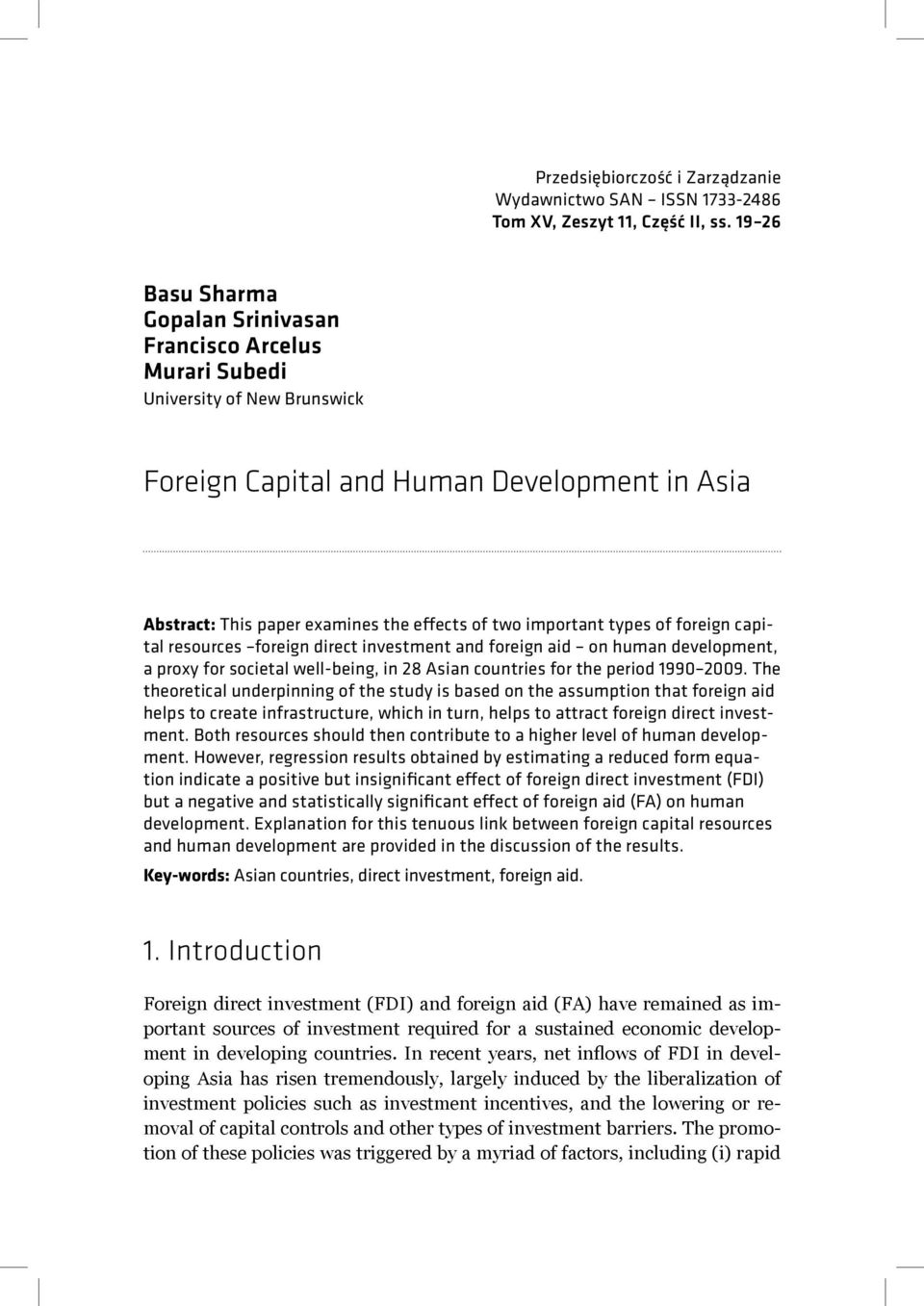 important types of foreign capital resources foreign direct investment and foreign aid on human development, a proxy for societal well-being, in 28 Asian countries for the period 1990 2009.