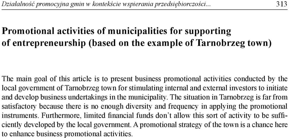 activities conducted by the local government of Tarnobrzeg town for stimulating internal and external investors to initiate and develop business undertakings in the municipality.