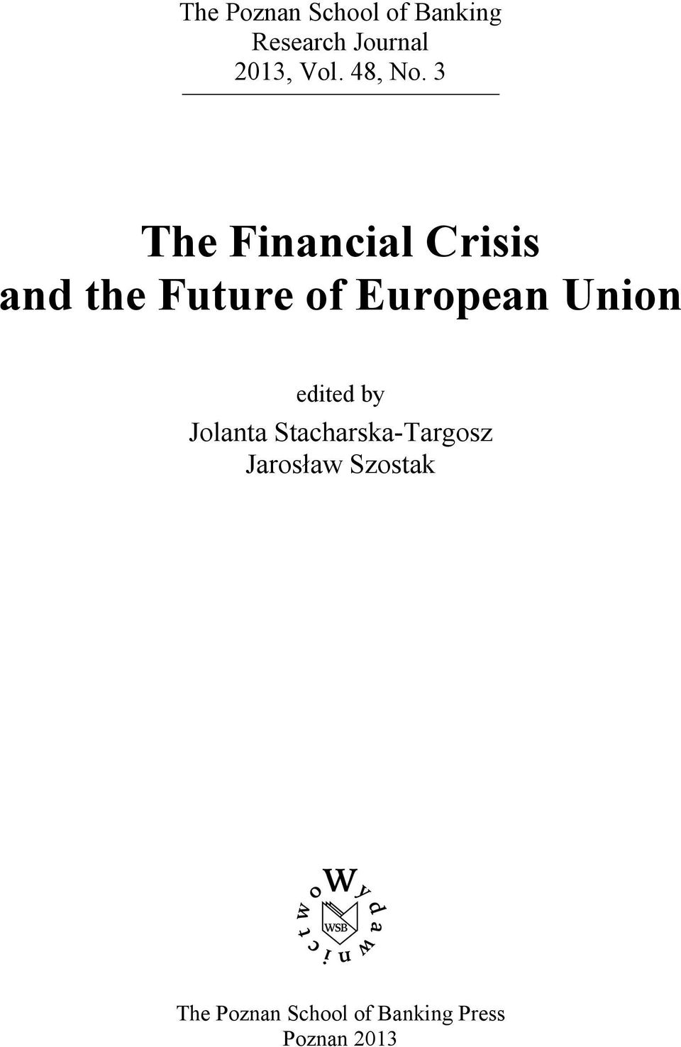 3 The Financial Crisis and the Future of European Union
