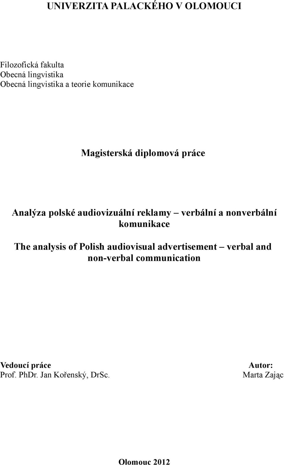 a nonverbální komunikace The analysis of Polish audiovisual advertisement verbal and