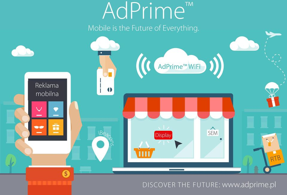 AdPrime WiFi Reklama mobilna Display SEM RTB DISCOVER THE