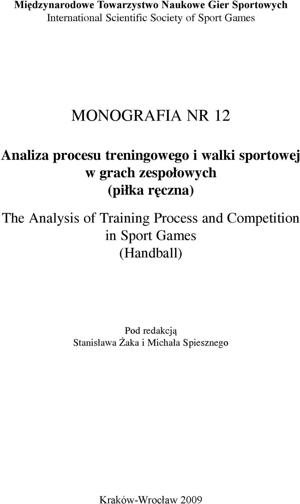 grach zespo³owych (pi³ka rêczna) The Analysis of Training Process and Competition in
