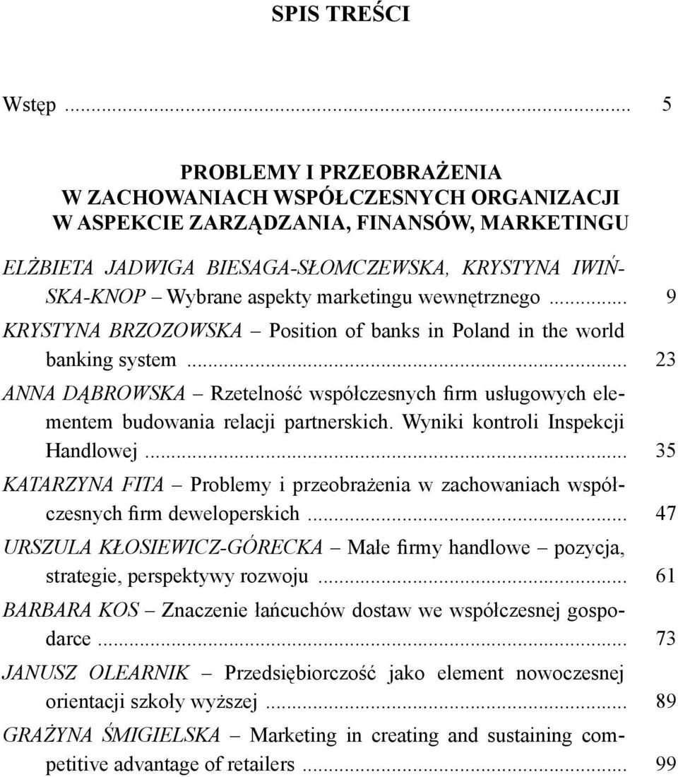 marketingu wewnętrznego... 9 KRYSTYNA BRZOZOWSKA Position of banks in Poland in the world banking system.