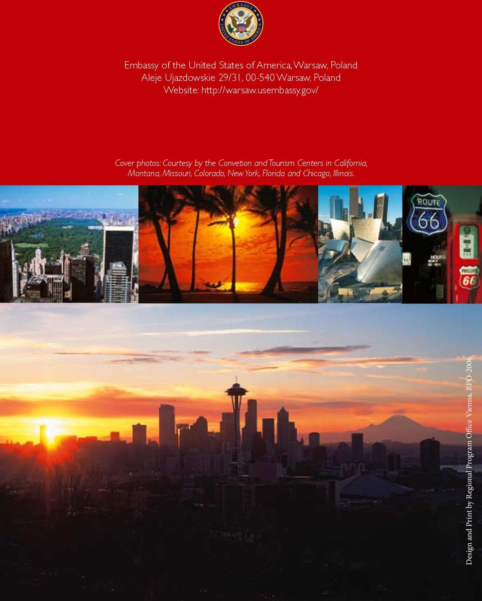 gov/ Cover photos: Courtesy by the Convetion and Tourism Centers in California, Montana,