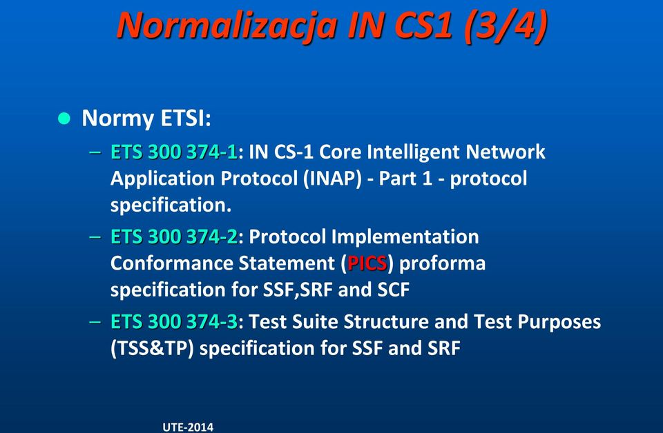 ETS 300 374-2: Protocol Implementation Conformance Statement (PICS) proforma