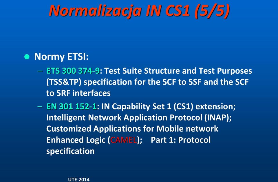 152-1: IN Capability Set 1 (CS1) extension; Intelligent Network Application Protocol
