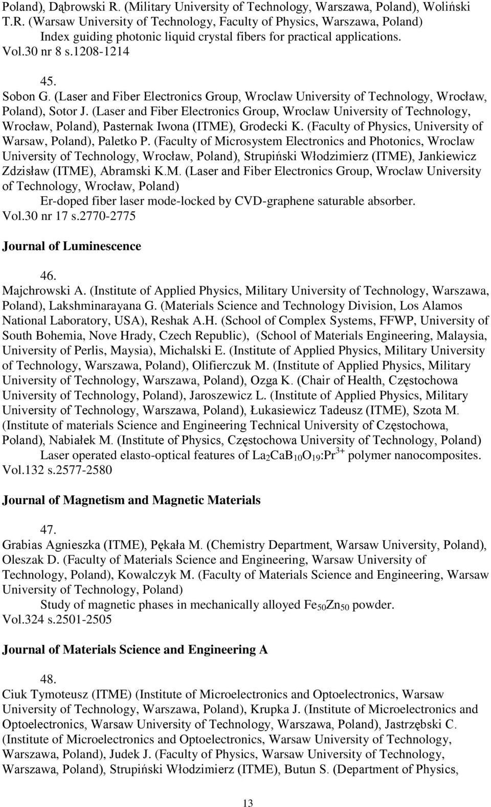 (Laser and Fiber Electronics Group, Wroclaw University of Technology, Wrocław, Poland), Pasternak Iwona (ITME), Grodecki K. (Faculty of Physics, University of Warsaw, Poland), Paletko P.