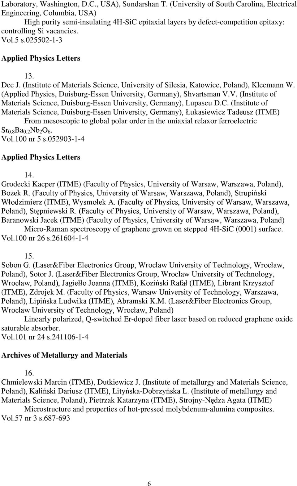 025502-1-3 Applied Physics Letters 13. Dec J. (Institute of Materials Science, University of Silesia, Katowice, Poland), Kleemann W.