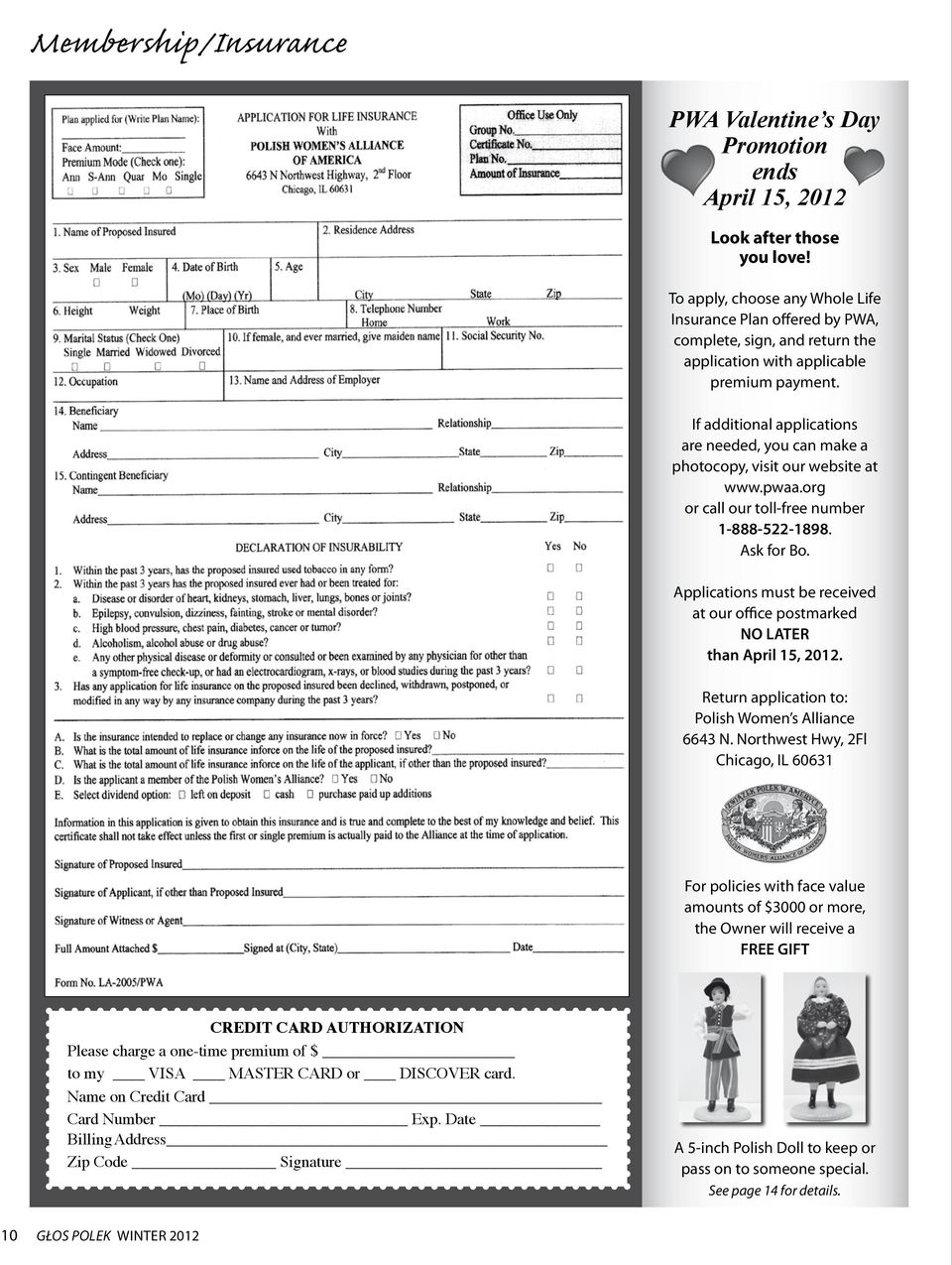 If additional applications are needed, you can make a photocopy, visit our website at www.pwaa.org or call our toll-free number 1-888-522-1898. Ask for Bo.