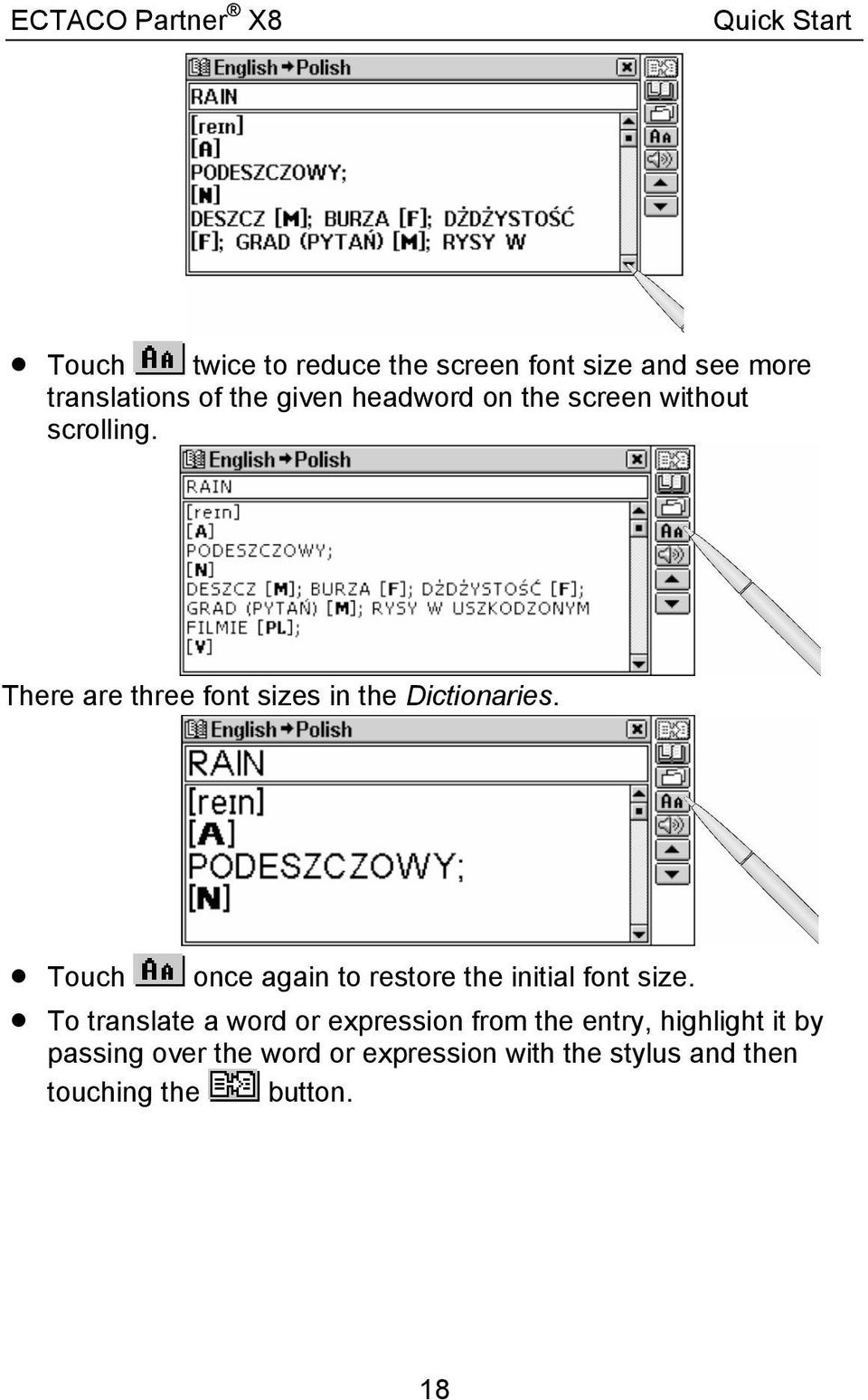 Touch once again to restore the initial font size.