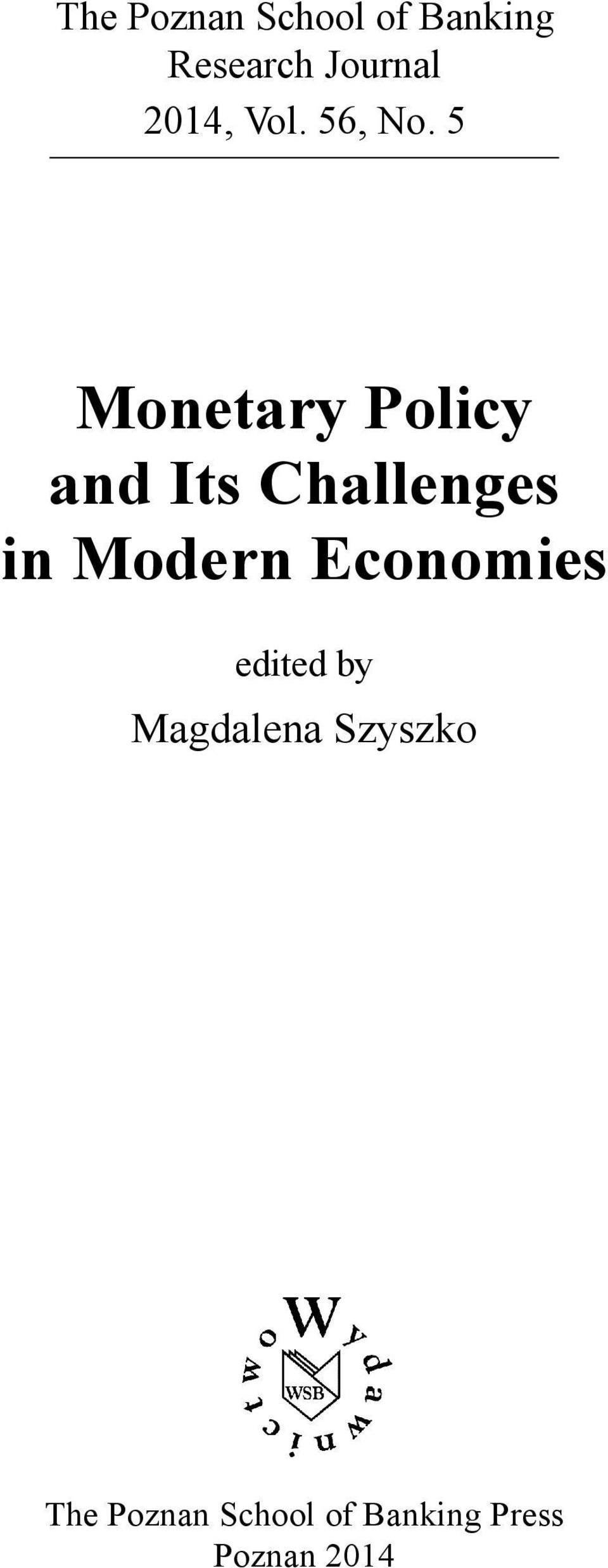 5(37)/2013 Business Monetary activity Policy in the and turbulent Its Challenges environment