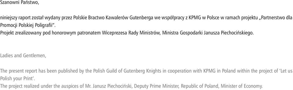 Ladies and Gentlemen, The present report has been published by the Polish Guild of Gutenberg Knights in cooperation with KPMG in Poland within the project