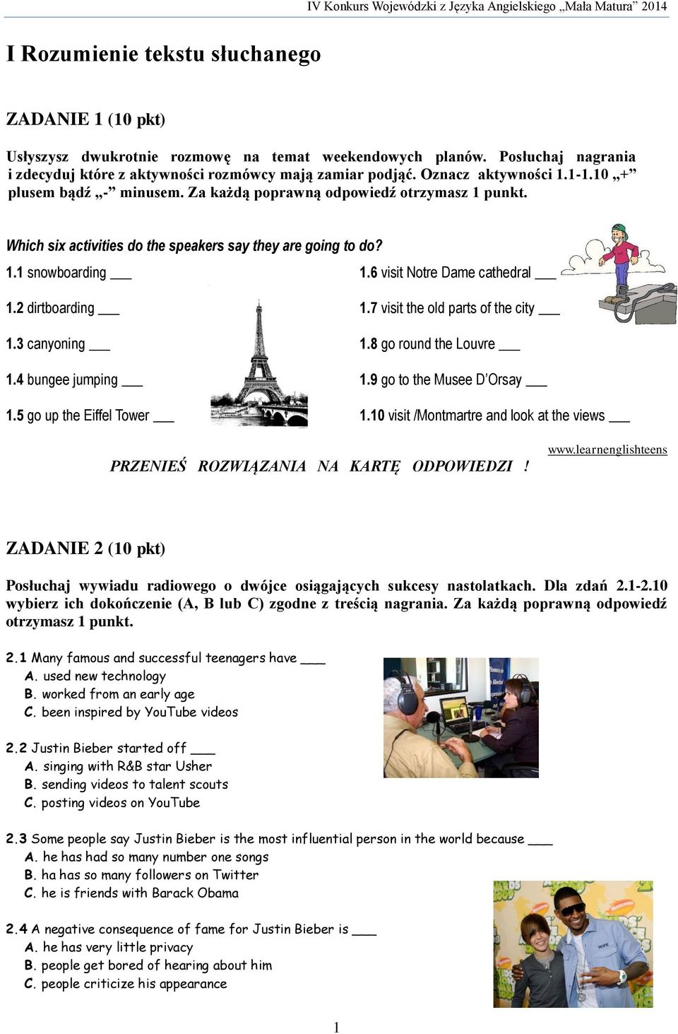 6 visit Notre Dame cathedral 1.2 dirtboarding 1.3 canyoning 1.4 bungee jumping 1.5 go up the Eiffel Tower 1.7 visit the old parts of the city 1.8 go round the Louvre 1.9 go to the Musee D Orsay 1.