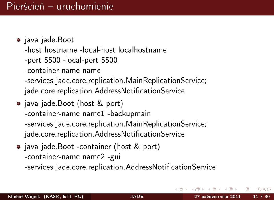 boot (host & port) -container-name name1 -backupmain -services jade.boot -container (host & port) -container-name name2 -gui -services jade.core.
