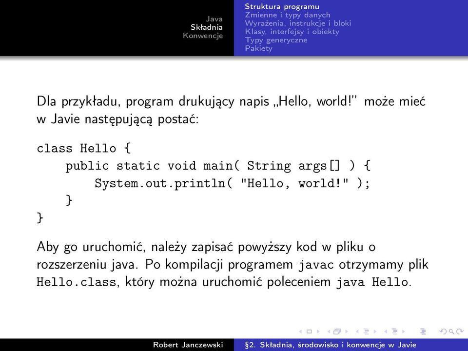 ") { System.out.println( ""Hello, world!"